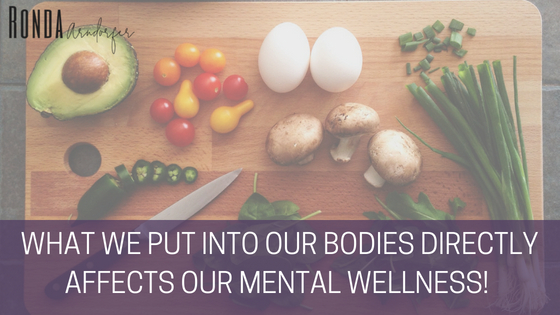 What we eat directly affects our Mental Wellness!